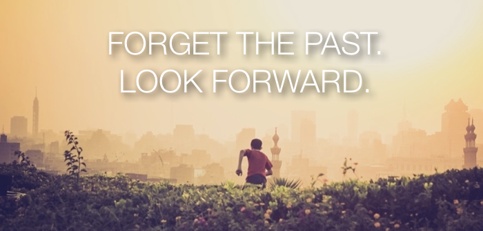 Forget the Past & Advance (Part2)