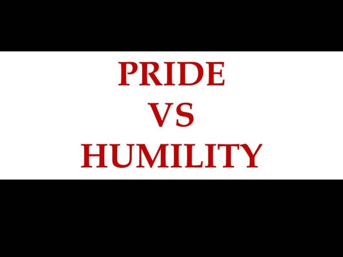 Choose One:  Pride or Humility