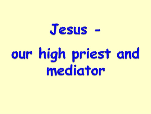 Mediator & High Priest