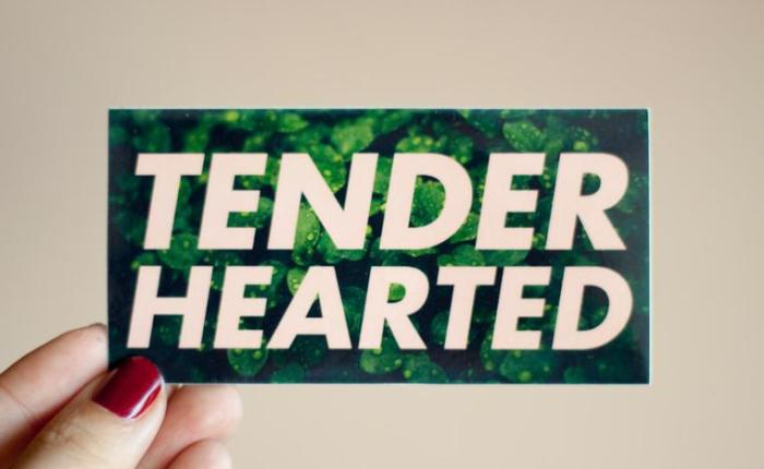 Be Tenderhearted