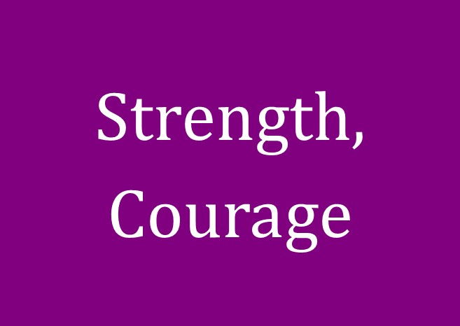 Know God = Have Strength & Courage