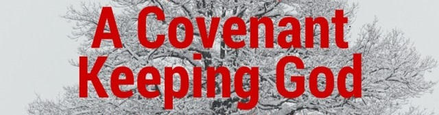 A Covenant-Keeping God