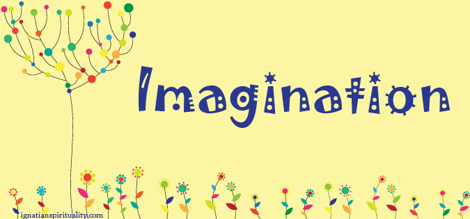 Imagination—A Benefit for the Kingdom