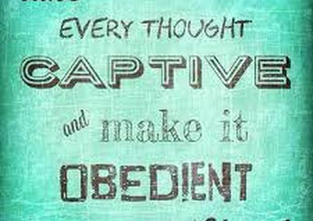 How Do We Take Thoughts Captive?