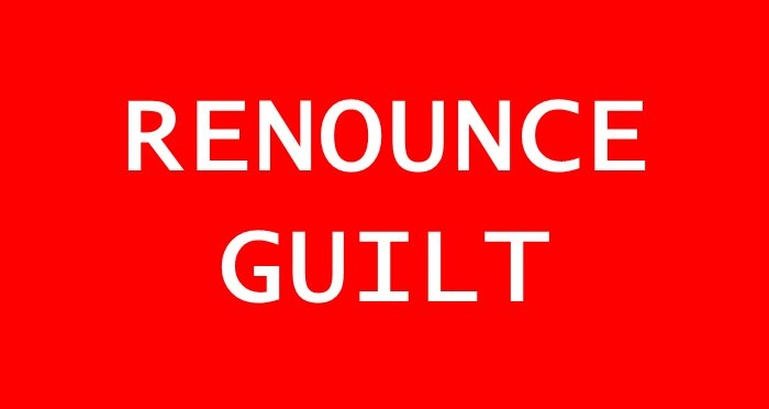 Believers, Renounce Guilt!