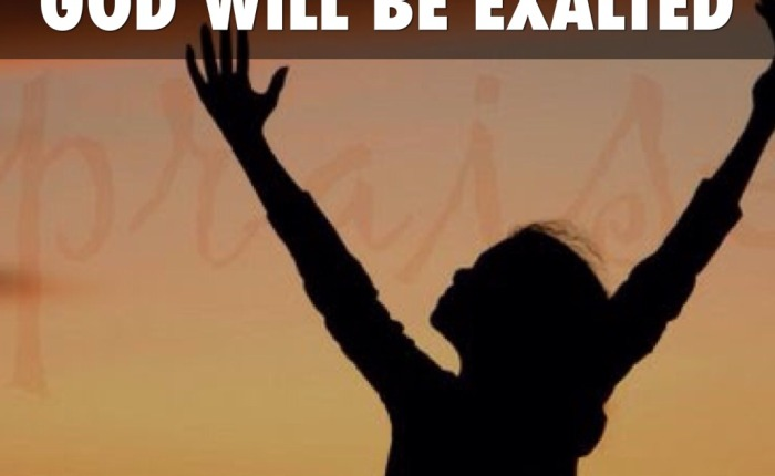 God Will Be Exalted