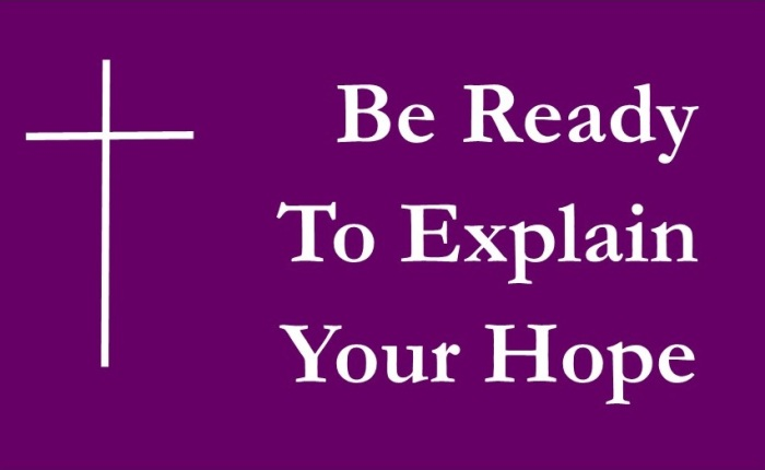 Be Ready to Explain Your Hope