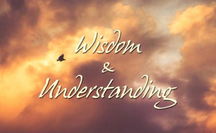 Wisdom & Understanding