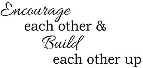 Encourage & Build