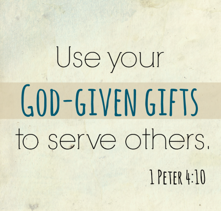 Use the Gifts that You've Been Given