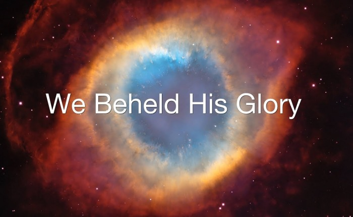 We Beheld His Glory