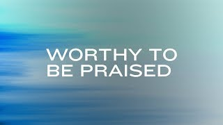 God is Worthy to be Praised