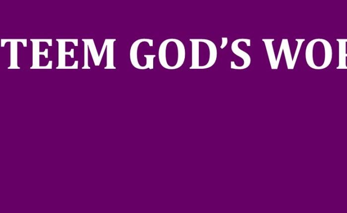 Esteem the Word