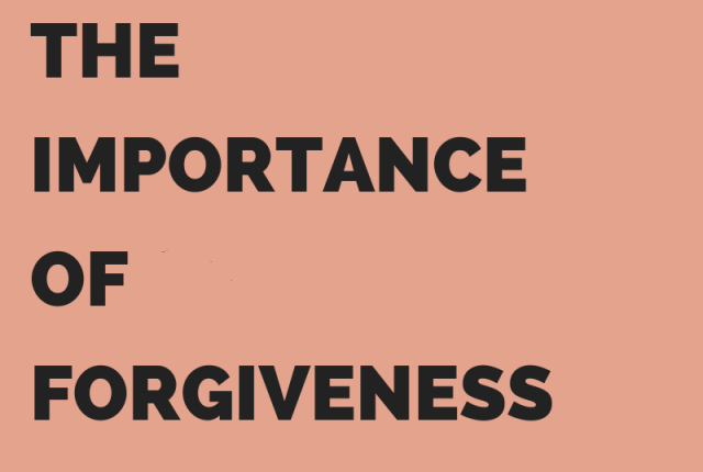 The Importance ofForgiveness