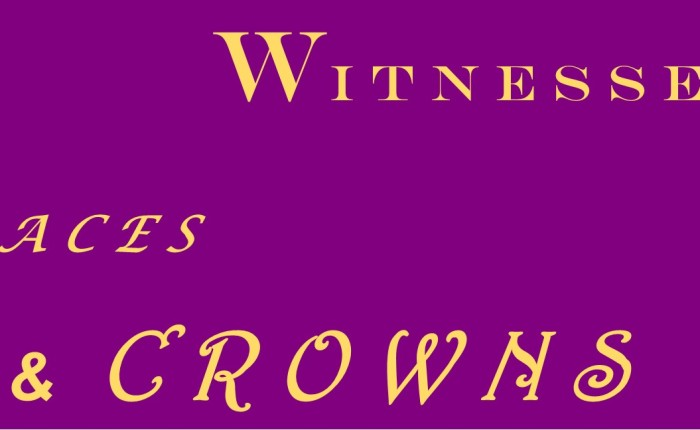 Witnesses, Races &Crowns
